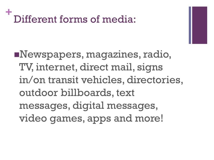 Different forms of media: