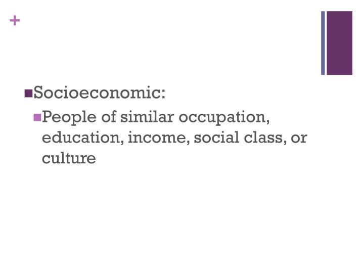 Socioeconomic: