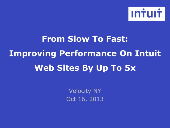 from slow to fast improving performance on intuit web sites by up to 5x n.