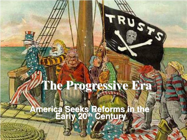 the birth of the progressive era from the flaws of the gilded era