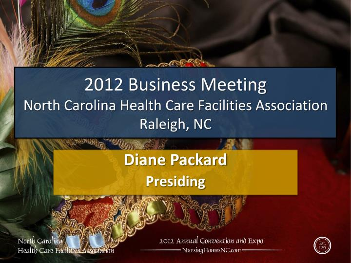 2012 business meeting north carolina health care facilities association raleigh nc1
