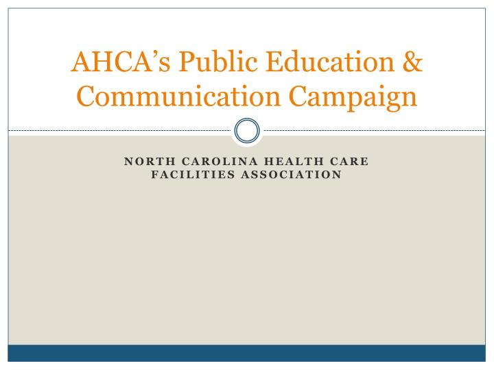 AHCA's Public Education & Communication Campaign