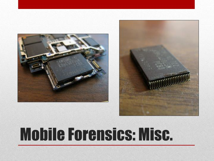 Mobile Forensics: Misc.