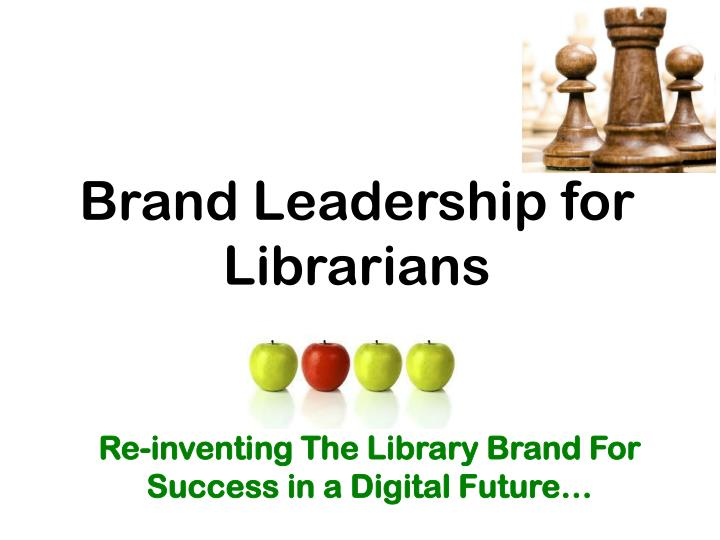 brand leadership for librarians n.