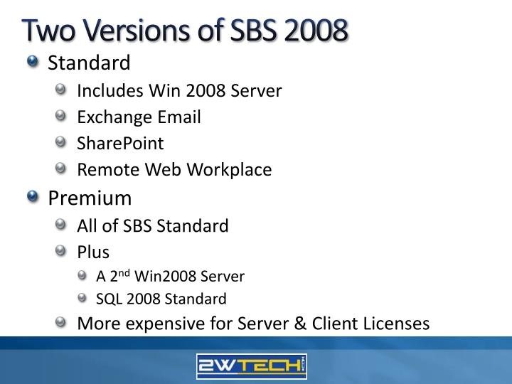 Two Versions of SBS 2008