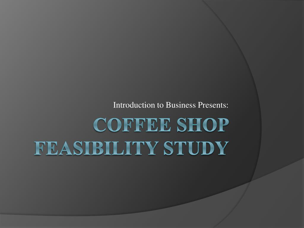 Ppt Coffee Shop Feasibility Study Powerpoint Presentation Free Download Id 1691972