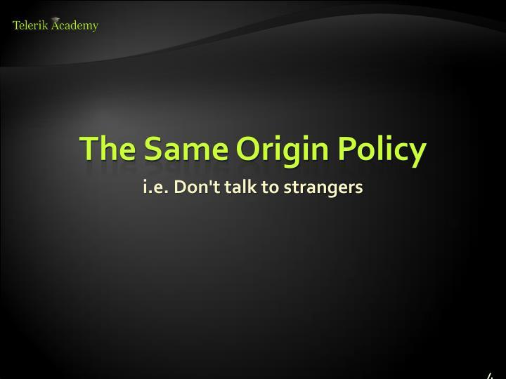 The Same Origin Policy