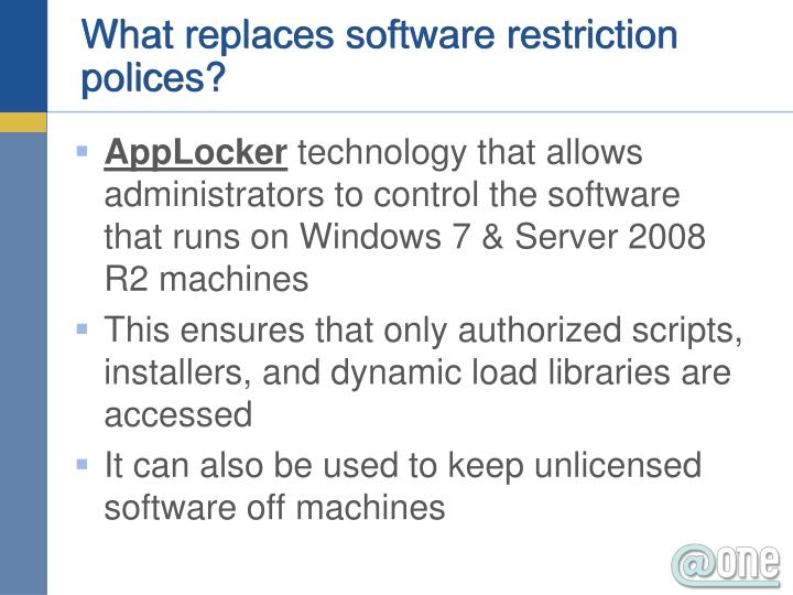 What replaces software restriction polices?