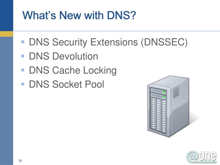 What's New with DNS?