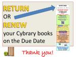 return or renew your cybrary books on the due date