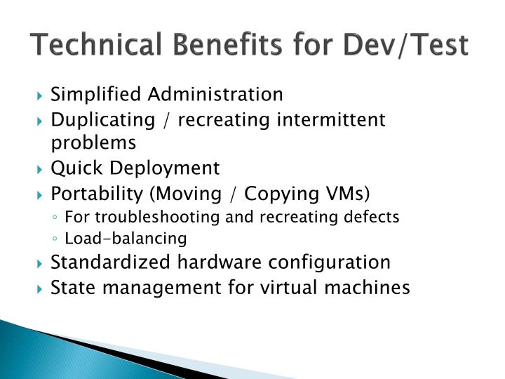 Technical Benefits for Dev/Test