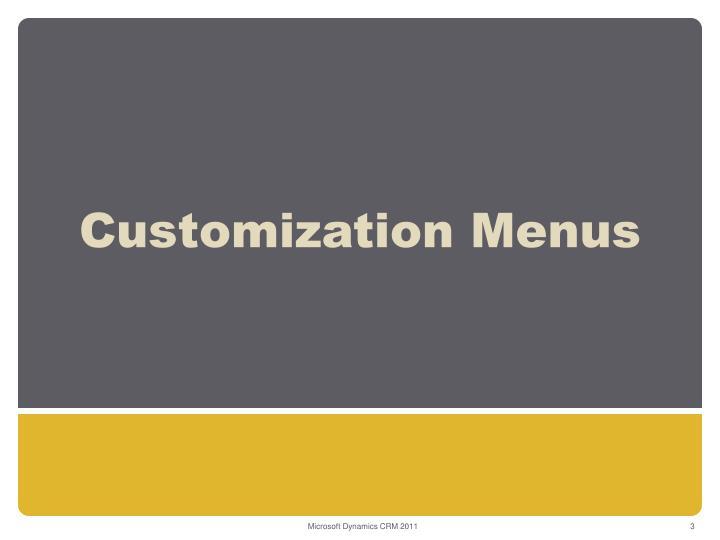 Customization menus