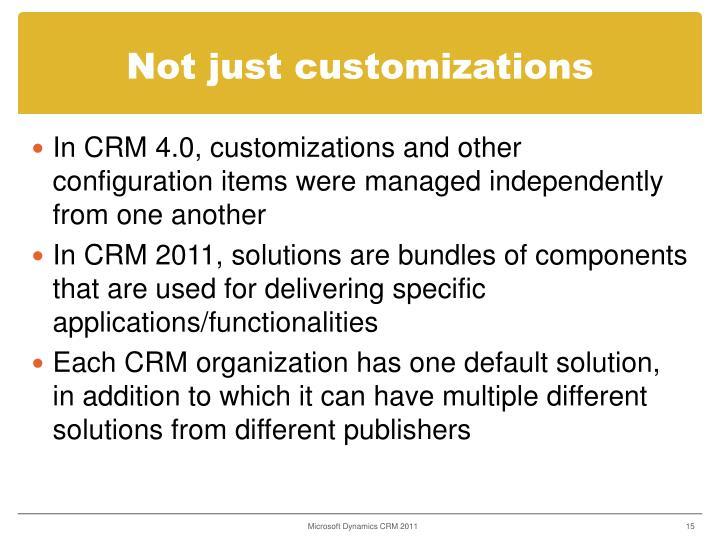 Not just customizations