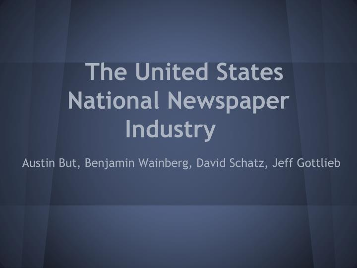 the united states national newspaper industry n.