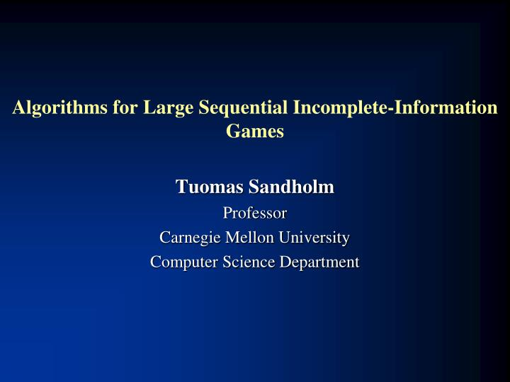 algorithms for large sequential incomplete information games n.