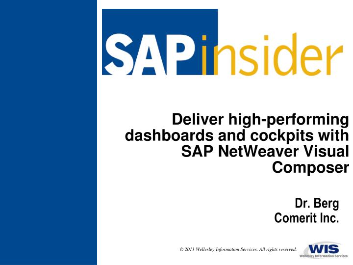 Deliver high performing dashboards and cockpits with sap netweaver visual composer