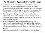 an alternative approach forward secrecy