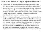 but what about the fight against terrorism