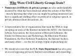 why were civil liberty groups irate