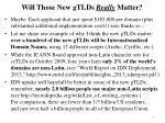 will those new gtlds really matter