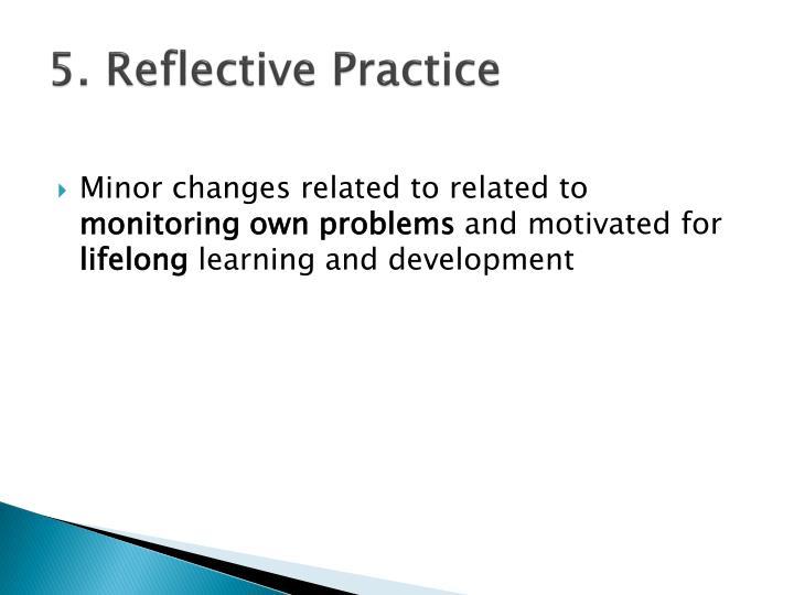 5. Reflective Practice