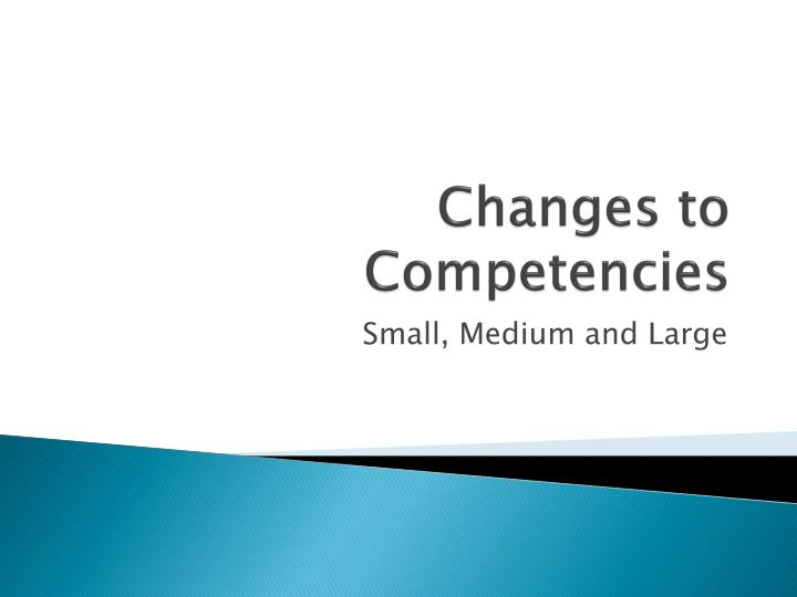 Changes to Competencies