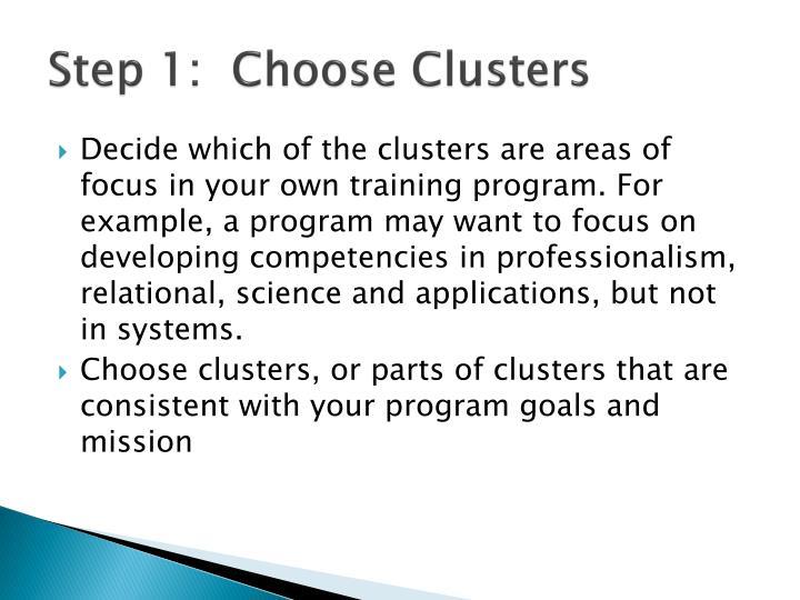 Step 1:  Choose Clusters