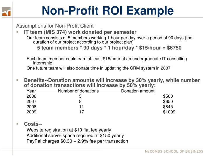 roi example Here is an example of a simple return on investment (roi) calculation abc company wants to purchase a new office-automation product with an estimated life cycle of three years based on the estimated lifecycle, we will use a three-year time line with four dates: year 0 (start of project), year 1, year 2, and year 3.