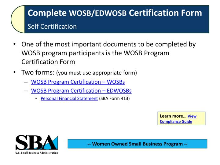 One of the most important documents to be completed by WOSB program participants is the WOSB Program Certification Form