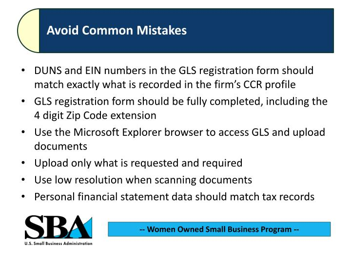 DUNS and EIN numbers in the GLS registration form should match exactly what is recorded in the firm's CCR profile