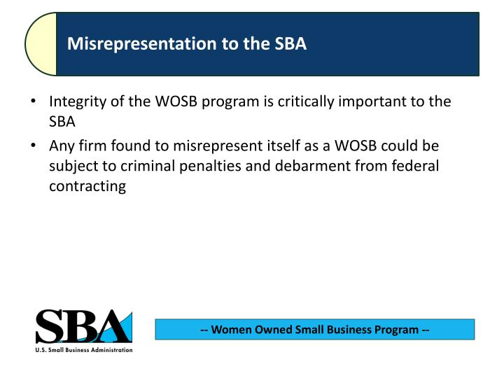 Integrity of the WOSB program is critically important to the SBA
