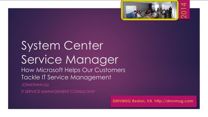 system center service manager how microsoft helps our customers tackle it service management n.