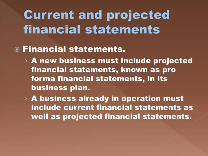 Current and projected financial statements