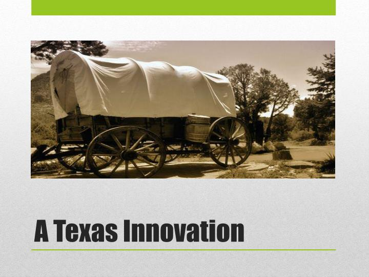 A Texas Innovation