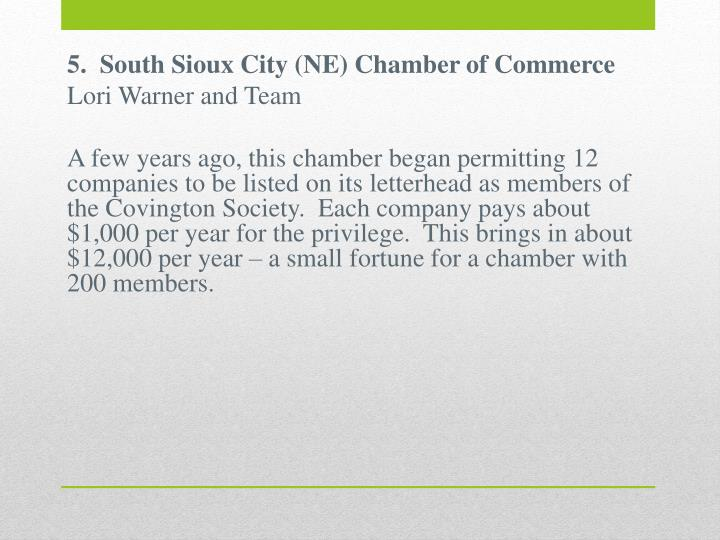 5.  South Sioux City (NE) Chamber of Commerce
