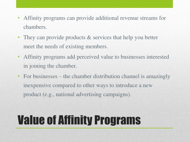 Affinity programs can provide additional revenue streams for chambers.
