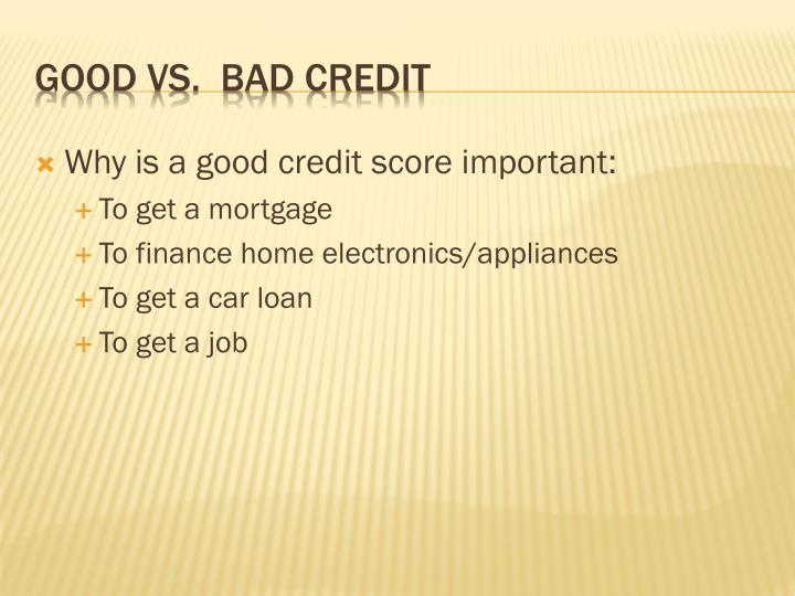 Why is a good credit score important:
