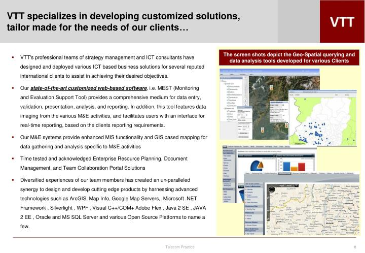 VTT specializes in developing customized solutions, tailor made for the needs of our