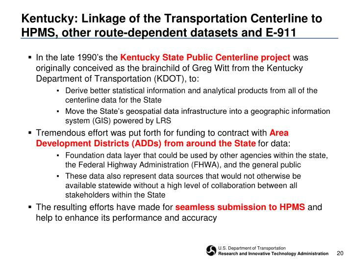 Kentucky: Linkage of the Transportation Centerline to HPMS, other route-dependent datasets and E-911