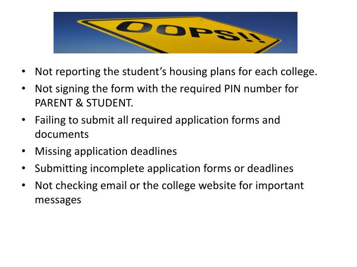 Not reporting the student's housing plans for each college.