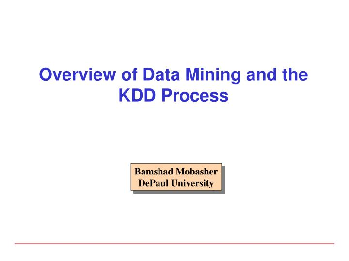 overview of data mining and the kdd process n.