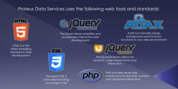 Proteus Data Services uses the following web tools and standards: