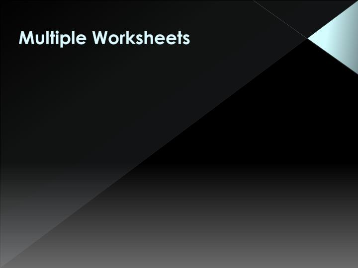 Multiple Worksheets