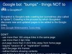 google bot bumps things not to do
