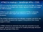 html5 is markup javascript apis css2