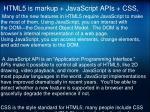 html5 is markup javascript apis css3