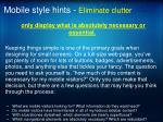 mobile style hints eliminate clutter