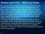 mobile style hints mind your floats