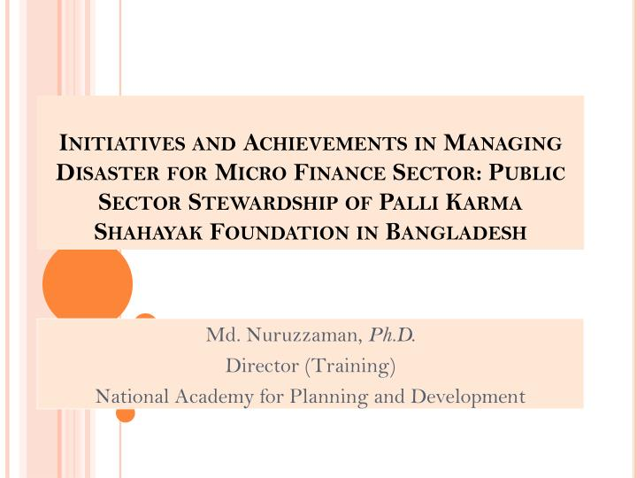 Md nuruzzaman ph d director training national academy for planning and development