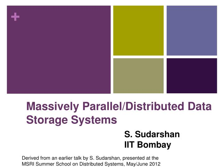 massively parallel distributed data storage systems n.
